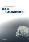 Bleu_catacombesdrgildapiersanti_edlepass_1